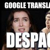 """""""Despacito"""", según el traductor de Google"""